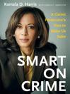 Smart on Crime (eBook): A Career Prosecutor's Plan to Make Us Safer