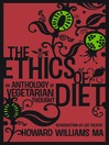 The Ethics of Diet (eBook): An Anthology of Vegetarian Thought