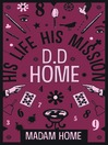 D. D. Home (eBook): His Life and Mission