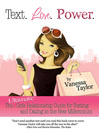 Text. Love. Power. (eBook): The Ultimate Girls Relationship Guide for Texting and Dating in the New Millennium