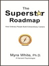 The Superstar Roadmap (eBook): How Ordinary People Build Extraordinary Careers