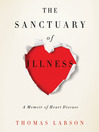 The Sanctuary of Illness (eBook): A Memoir of Heart Disease