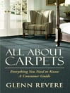 All About Carpets (eBook): Everything You Need To Know, A Consumers Guide