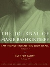 The Journal of Marie Bashkirtseff (eBook): I Am the Most Interesting Book of All, Volume I & Lust for Glory, Volume II