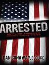 Arrested (eBook): Battling America's Criminal Justice System