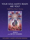 Your Soul Mate's Ready, Are You? (eBook)