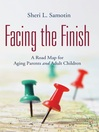 Facing the Finish (eBook): A Road Map for Aging Parents and Adult Children