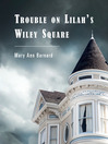 Trouble on Lilah's Wiley Square (eBook)