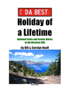 DA BEST Holiday of a Lifetime (eBook): National Parks And Scenic Drives Of The Western Usa