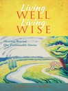 Living Well, Living Wise (eBook): Thriving Beyond Our Fashionable Stories
