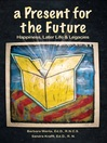 A Present for the Future (eBook): Happiness, Later Life & Legacies