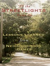 Til the Streetlights Came On (eBook): Lessons Learned from Neighborhood Games