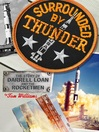 Surrounded By Thunder (eBook): The Story of Darrell Loan and the Rocketmen