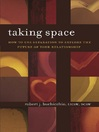 Taking Space (eBook): How To Use Separation To Explore The Future Of Your Relationship
