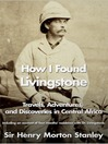How I Found Livingstone (eBook)