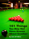 101 Things You May Not Have Known About Snooker (eBook)