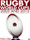 Rugby World Cups 2003 and 2015 (eBook): What´s Happened in Between and Can England Repeat the Success?
