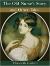 The Old Nurse's Story and Other Tales (eBook)