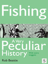 Fishing, A Very Peculiar History (eBook): With Extra Maggots
