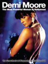 Demi Moore - The Most Powerful Woman in Hollywood (eBook)