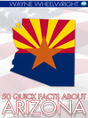 50 Quick Facts about Arizona (eBook)