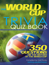 The World Cup Trivia Quiz Book (eBook): 350 Questions on the History of the World Cup