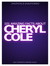 101 Amazing Facts about Cheryl Cole (eBook)