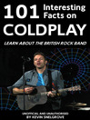 101 Interesting Facts on Coldplay (eBook): Learn about the British Rock Band