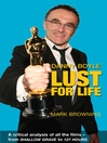 Danny Boyle - Lust for Life (eBook): A Critical Analysis of All the Films from Shallow Grave to 127 Hours