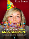 The Guide to Event Management (eBook): A Guide to Setting Up, Planning and Managing an Event Successfully