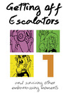 Getting Off Escalators, Volume 1 (eBook): And Surviving Other Embarrassing Moments