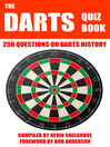 The Darts Quiz Book (eBook): 250 Questions on Darts History