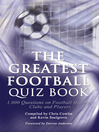 The Greatest Football Quiz Book (eBook): 1,000 Questions on Football History, Clubs and Players