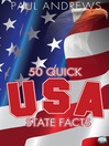 50 Quick USA State Facts (eBook): 300 Facts about USA States