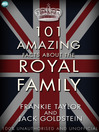 101 Amazing Facts about the Royal Family (eBook)