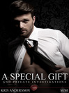 A Special Gift and Private Investigations (eBook): Things are never what they seem when men get together