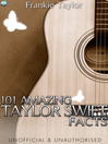 101 Amazing Taylor Swift Facts (eBook)