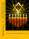 God's High Holy Days vs. Man's Pagan Holidays (eBook): Creative Wisdom Series (Volume 2)