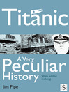 Titanic, A Very Peculiar History (eBook): With Added Iceberg