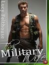 The Military Wife (eBook): Three Military Erotic Romance Stories