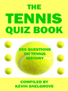 The Tennis Quiz Book (eBook): 250 Questions on Tennis History