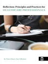 Reflection: Principles and Practices for Heathcare Professionals (eBook)