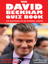 The David Beckham Quiz Book (eBook): 100 Questions on the Football Legend
