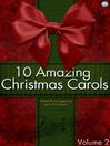 10 Amazing Christmas Carols, Volume 2 (eBook)