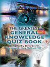 The Greatest General Knowledge Quiz Book (eBook): 250 Questions on General Knowledge