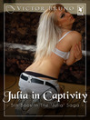 Julia in Captivity - Volume 2 (eBook)