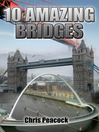 10 Amazing Bridges (eBook)