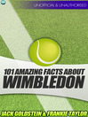 101 Amazing Facts about Wimbledon (eBook)