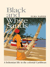 Black and White Sands (eBook): A Bohemian Life in the Colonial Caribbean