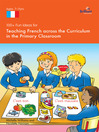 100+ Fun Ideas for Teaching French Across the Curriculum in the Primary Classroom (eBook)
